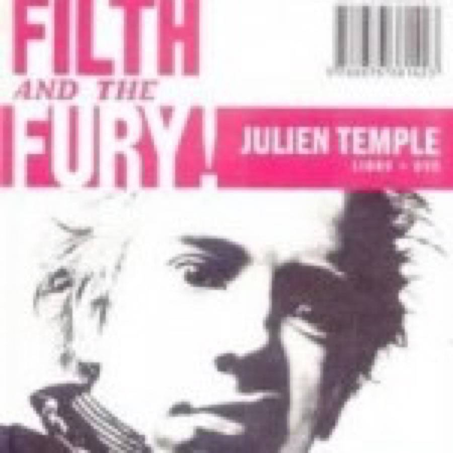 Julien Temple – The Filth And The Fury