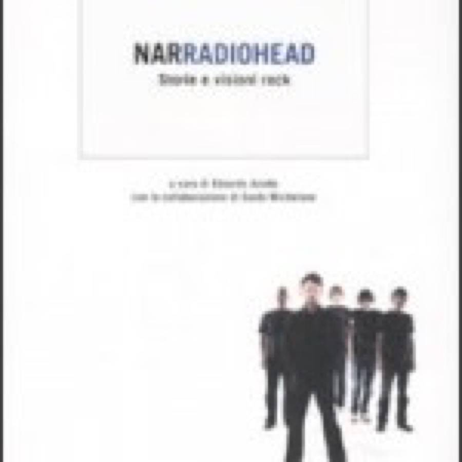 Narradiohead – Storie e visioni rock