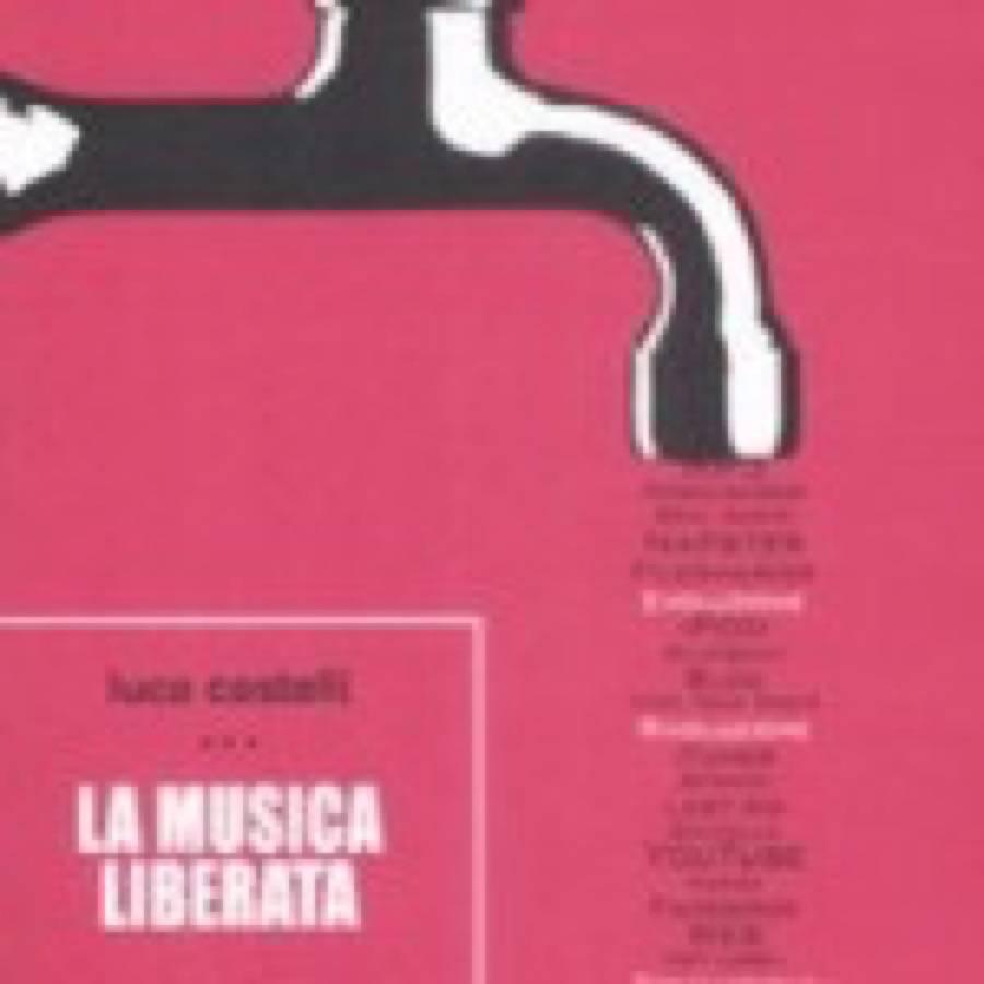 Luca Castelli – La musica liberata