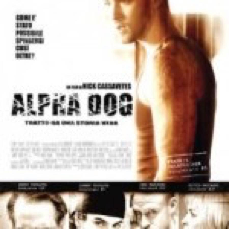 Nick Cassavetes – Alpha Dog