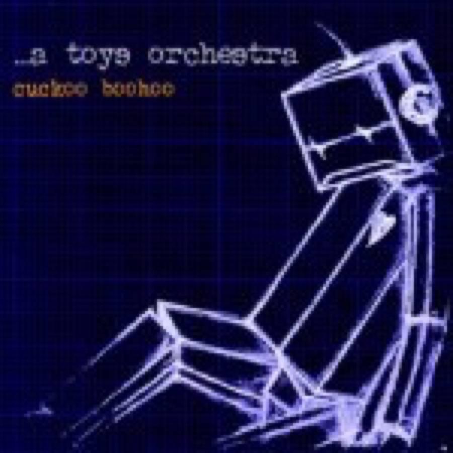 A Toys Orchestra – Cuckoo Boohoo