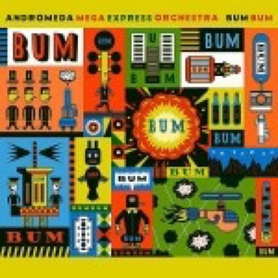 Andromeda Mega Express Orchestra – Bum Bum