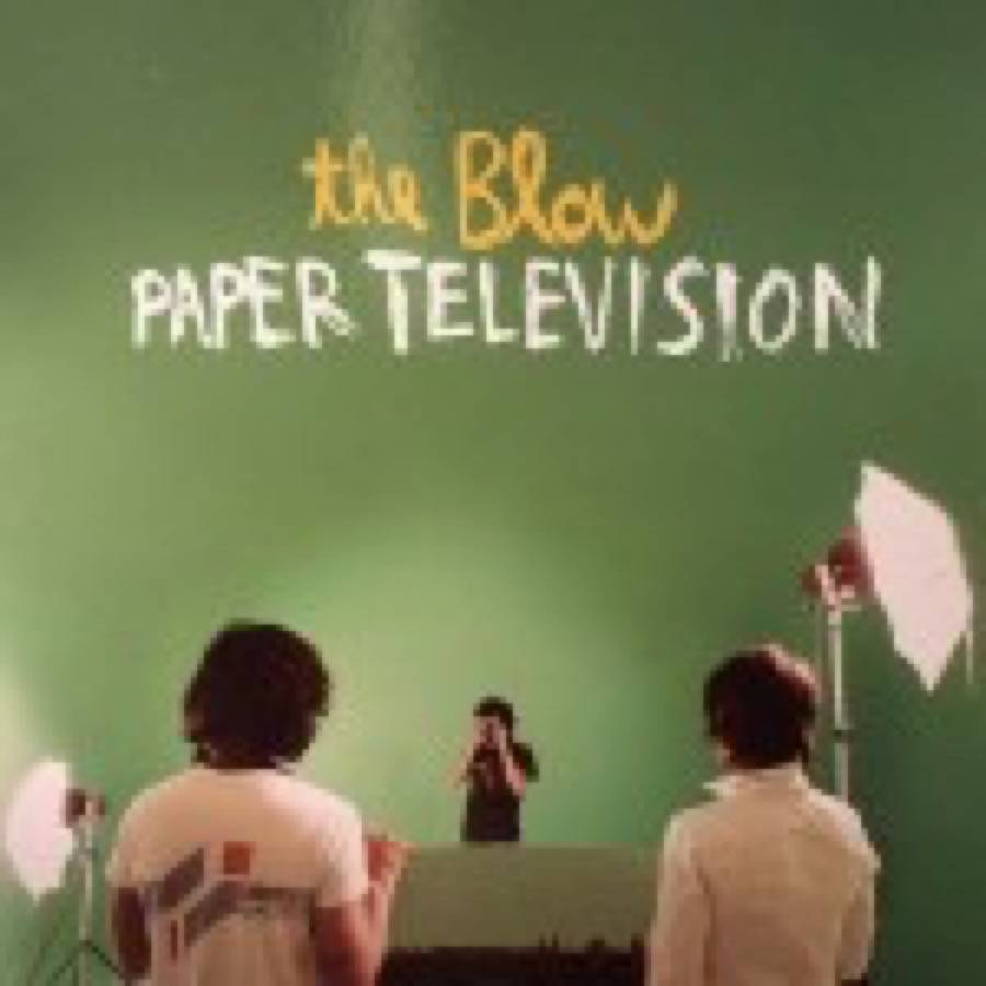 The Blow – Paper Television
