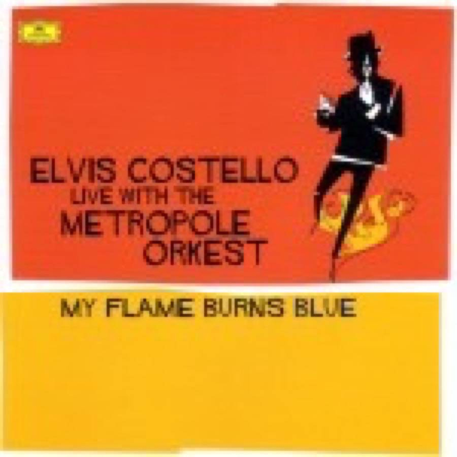 Elvis Costello – With The Metropole Orkest – My Flame Burns Blue