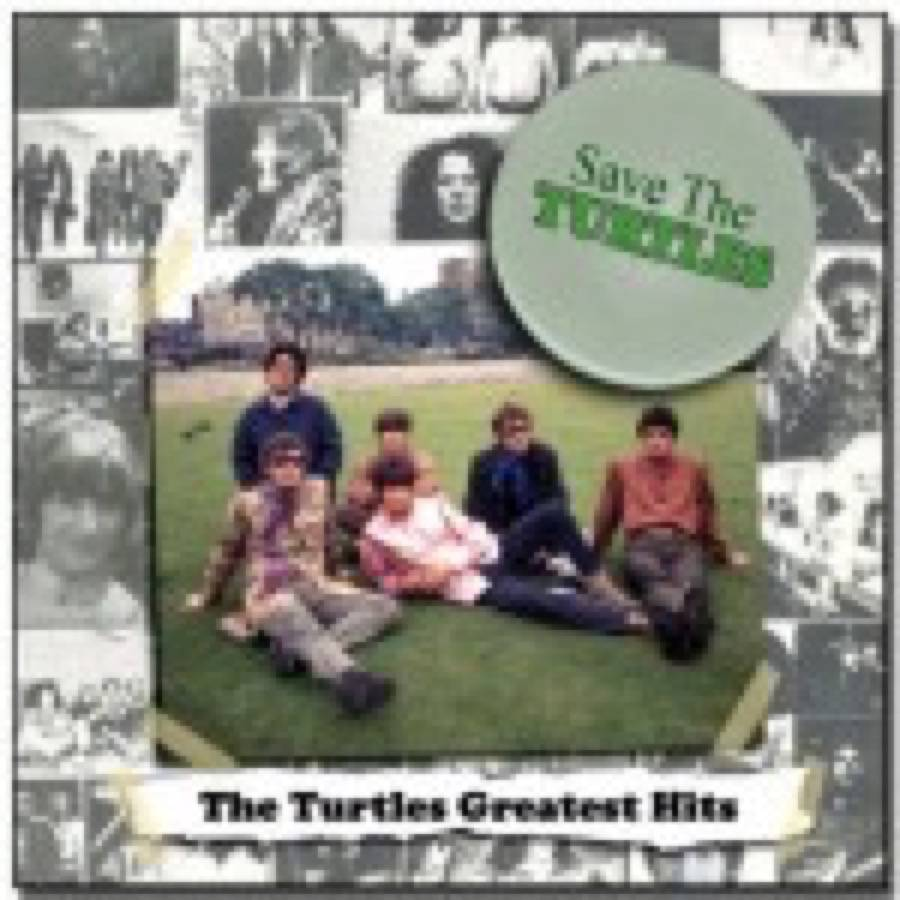 Turtles (The) – Save The Turtles. The Turtles Greatest Hits