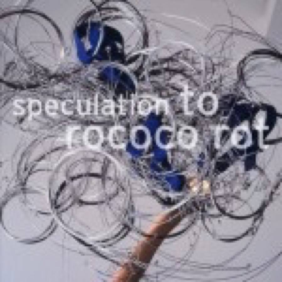 To Rococo Rot – Speculation