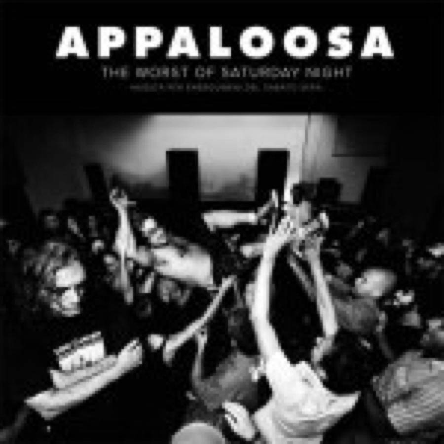 Appaloosa – The Worst Of Saturday Night