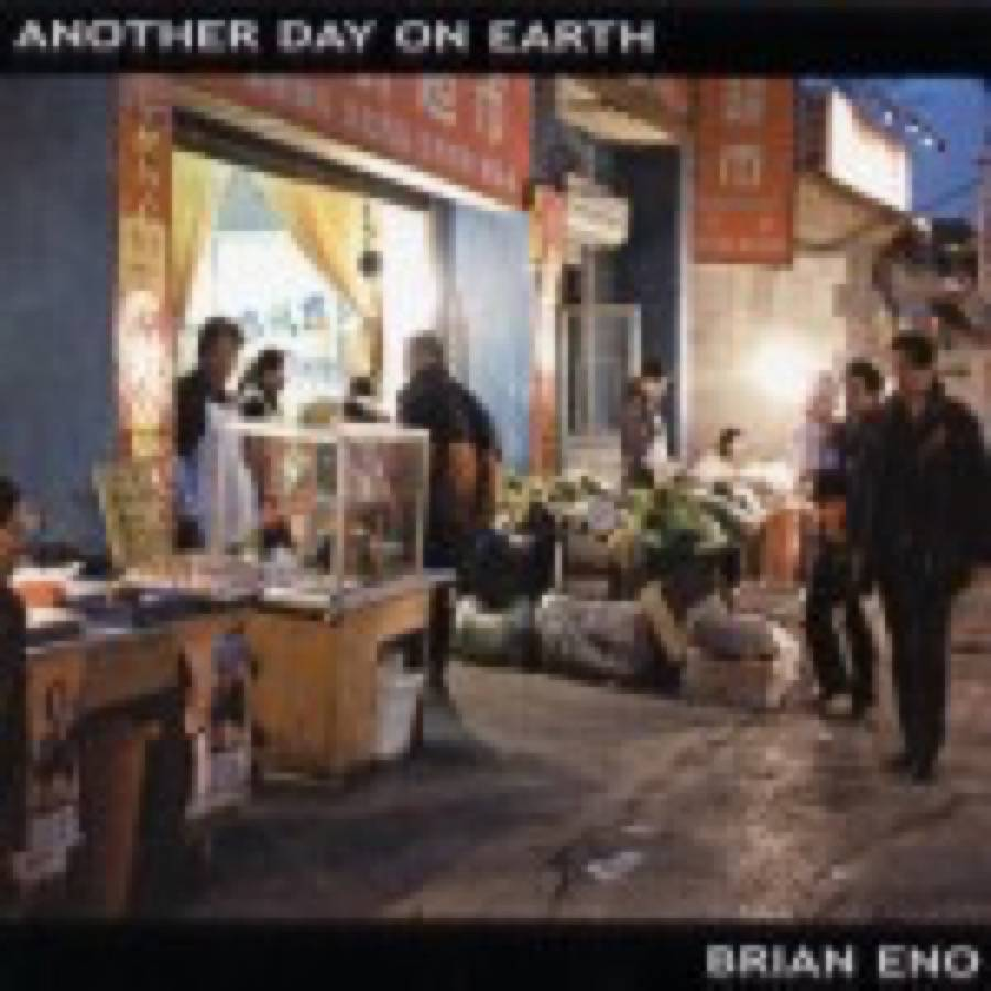 Brian Eno – Another Day on Earth