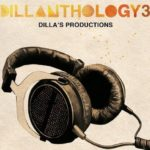 J Dilla – Dillanthology 3 – Dilla's productions