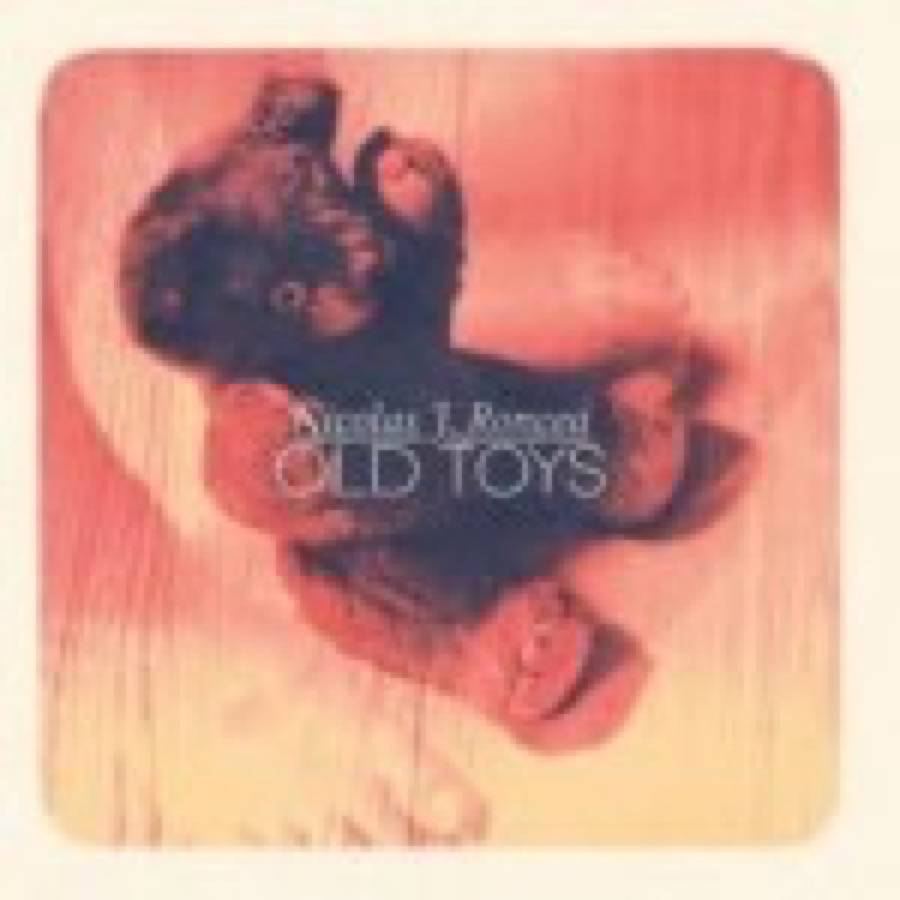 Nicolas Joseph Roncea – Old Toys