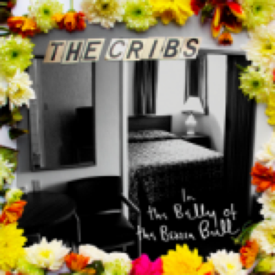 The Cribs – In the Belly of the Brazen Bull