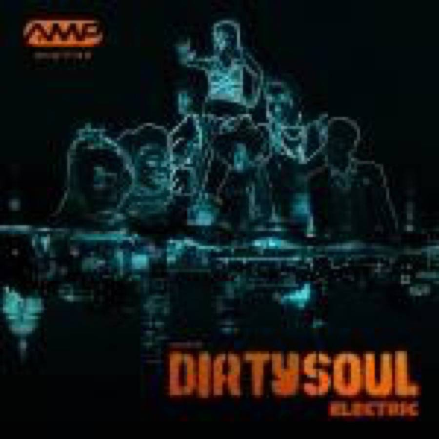 AMP presents Dirty Soul Electric