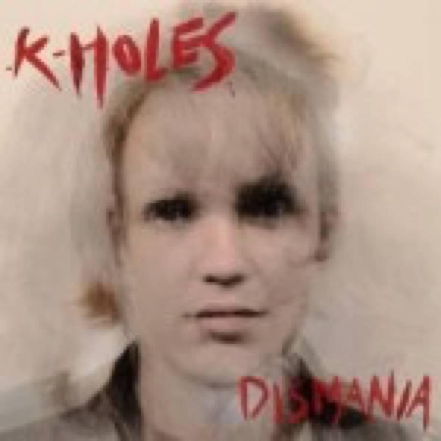 K-Holes – Dismania
