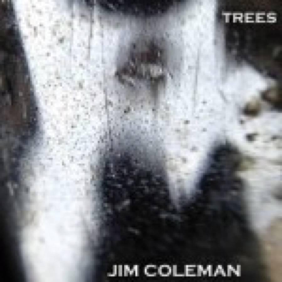 Jim Coleman – Trees