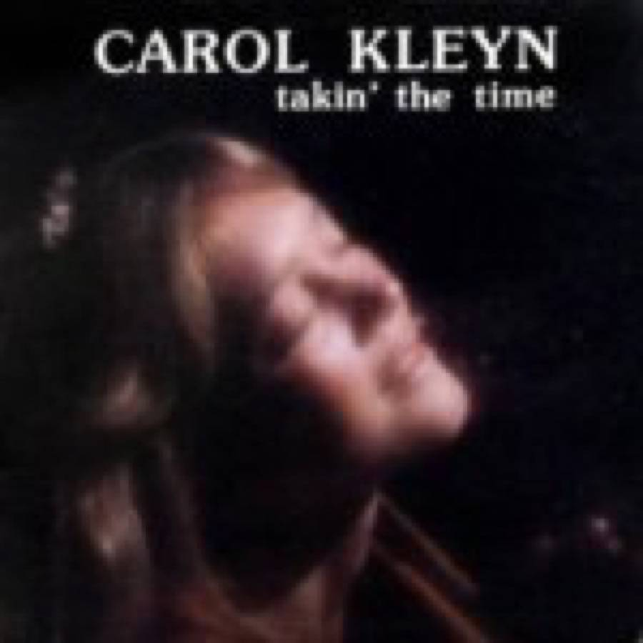 Carol Kleyn – Takin' the Time