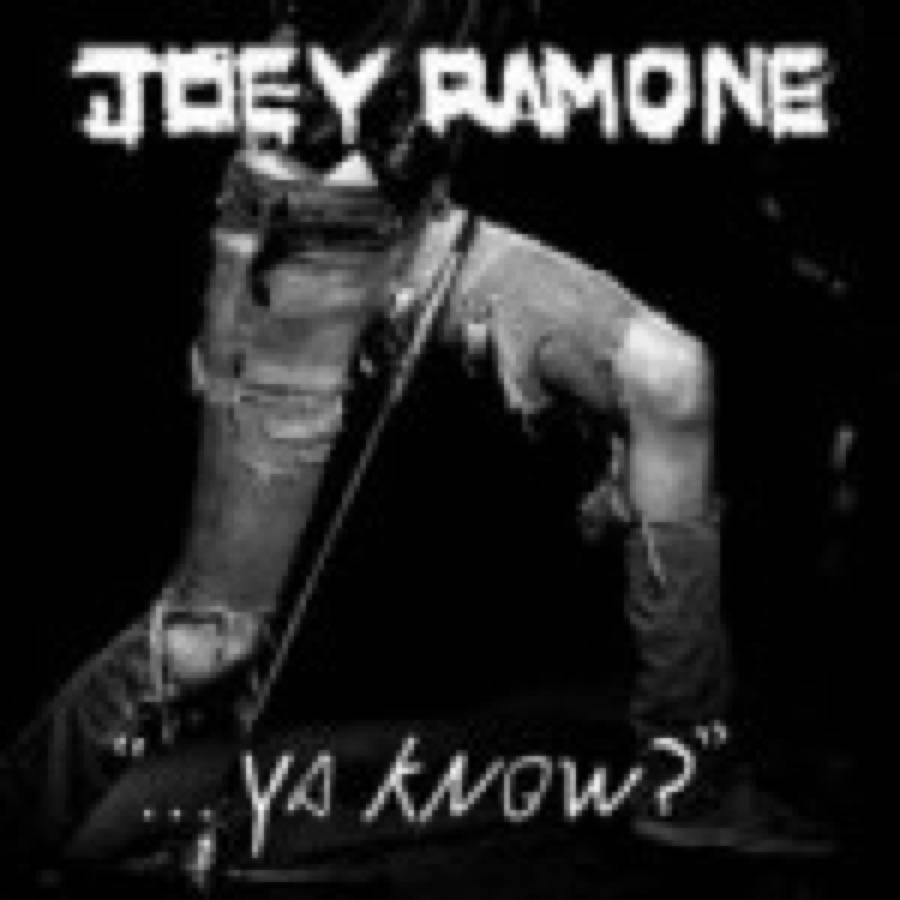 Joey Ramone – Ya Know