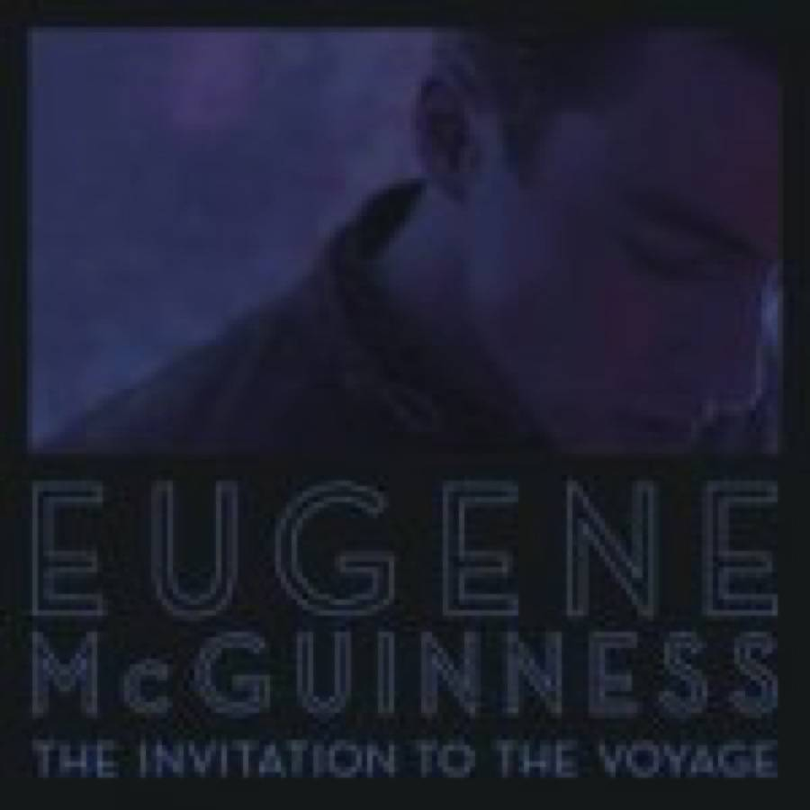 Eugene McGuinness – The Invitation To The Voyage
