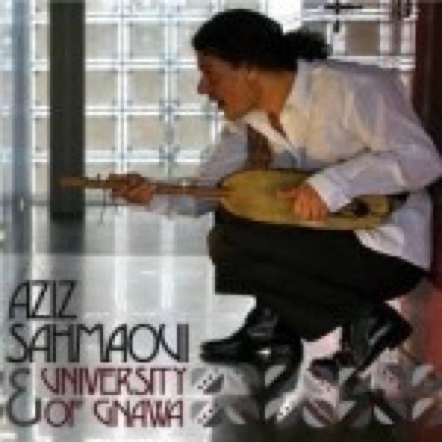 Aziz Sahmaoui – Aziz Sahmaoui & University of Gnawa