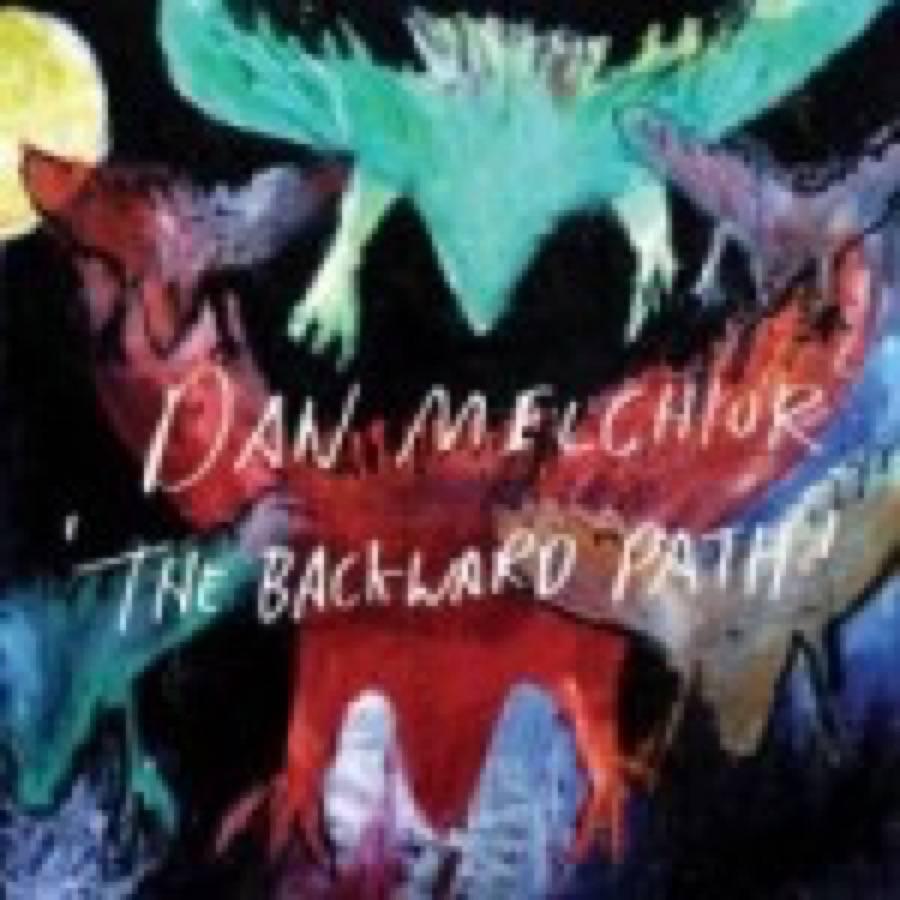 Dan Melchior – The Backward Path