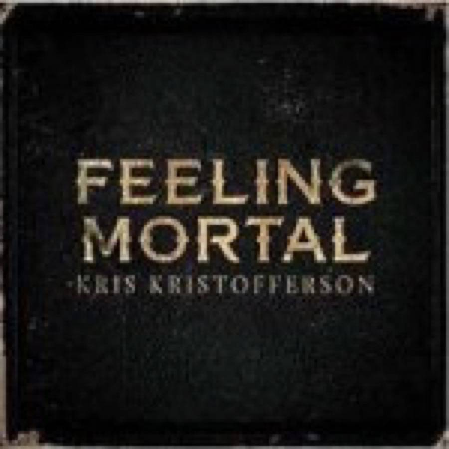 Kris Kristofferson – Feeling Mortal