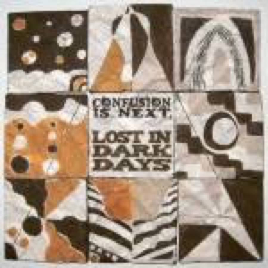 Confusion Is Next – Lost In Dark Days