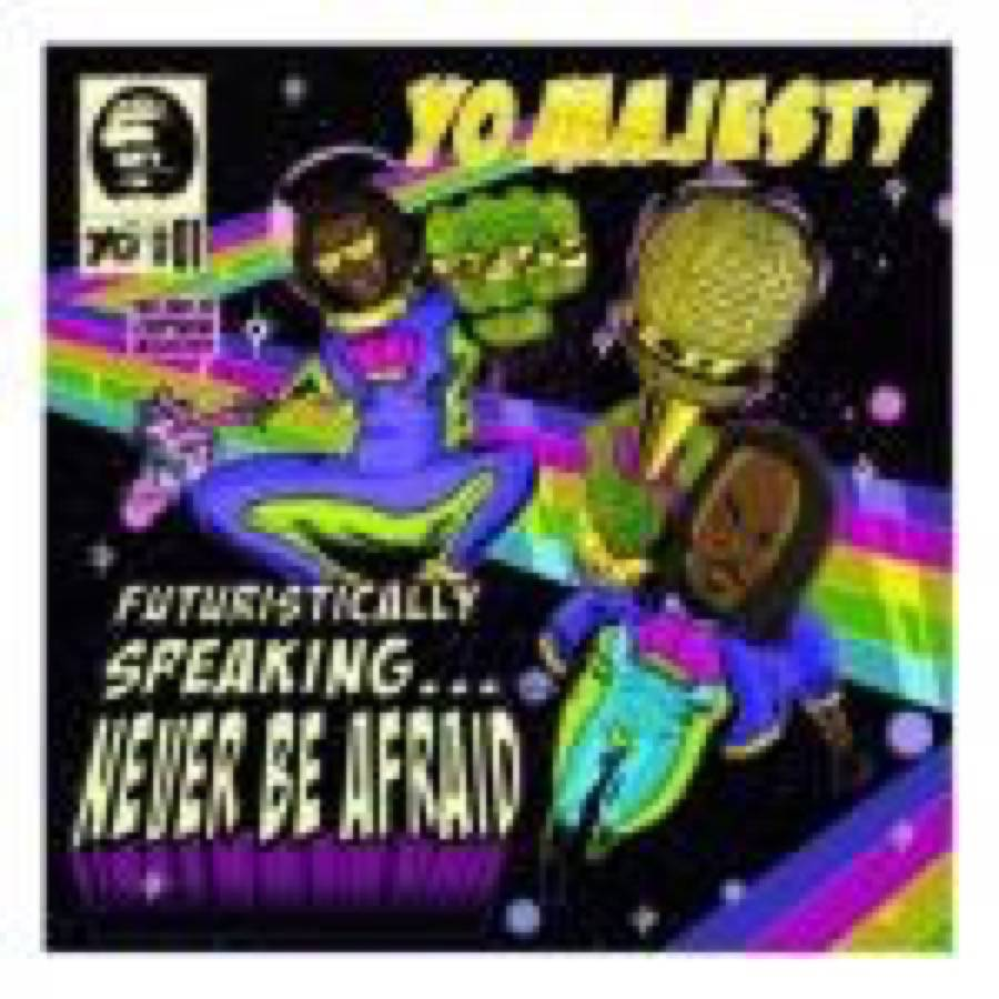 Futurically Speaking; Never Be Afraid