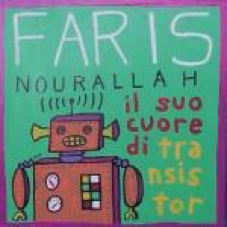 Faris Nourallah – Il Suo Cuore Di Transistor