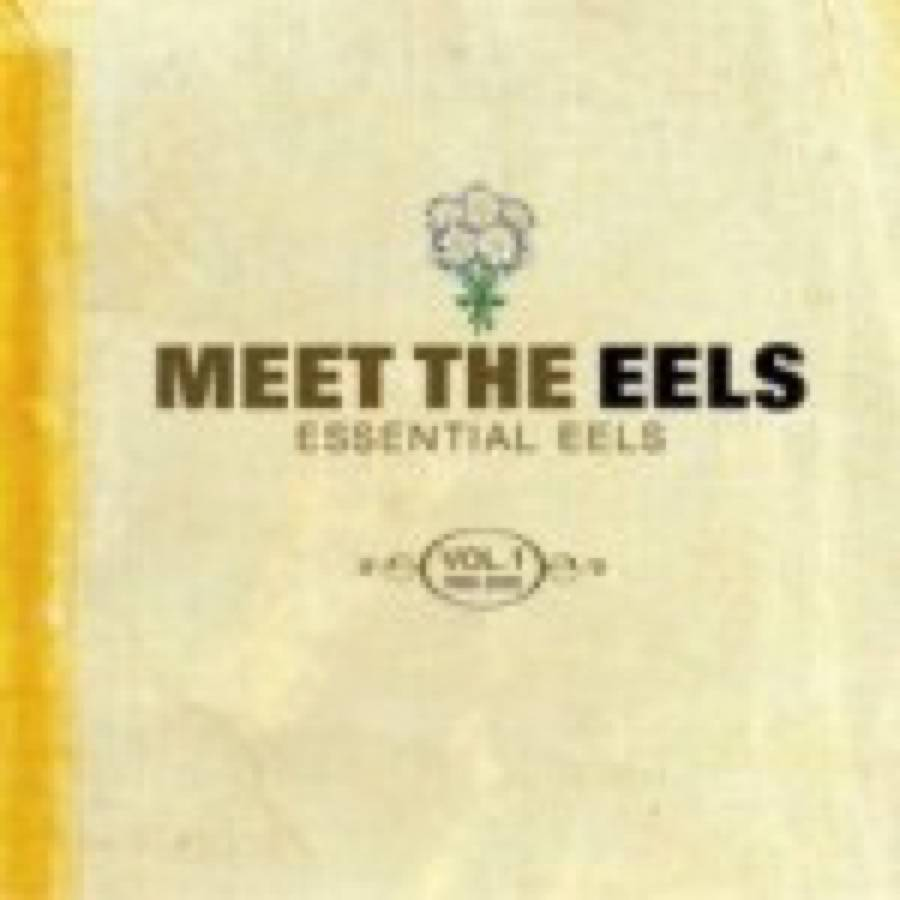 Meet The Eels – Essential Eels 1996-2006, Vol. 1 – Useless Trinkets – B-Sides, Soundtracks, Rarities And Unreleased