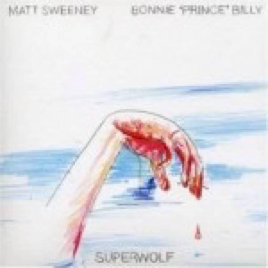 "Bonnie ""Prince"" Billy – Superwolf"