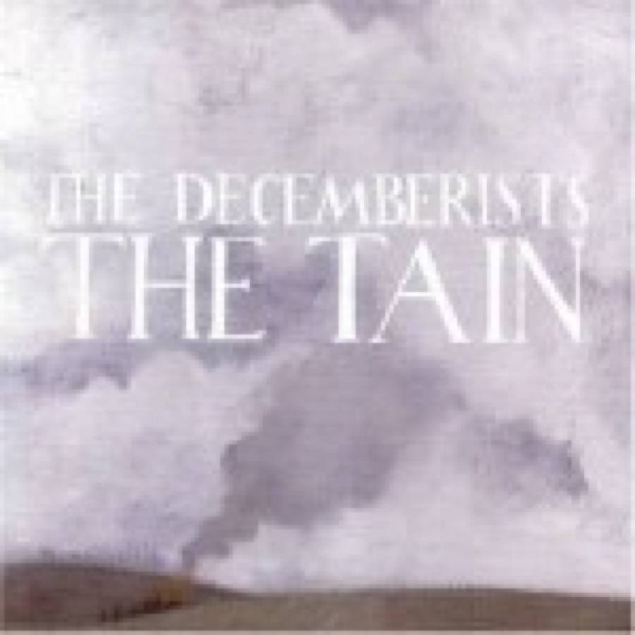 The Decemberists – The Tain