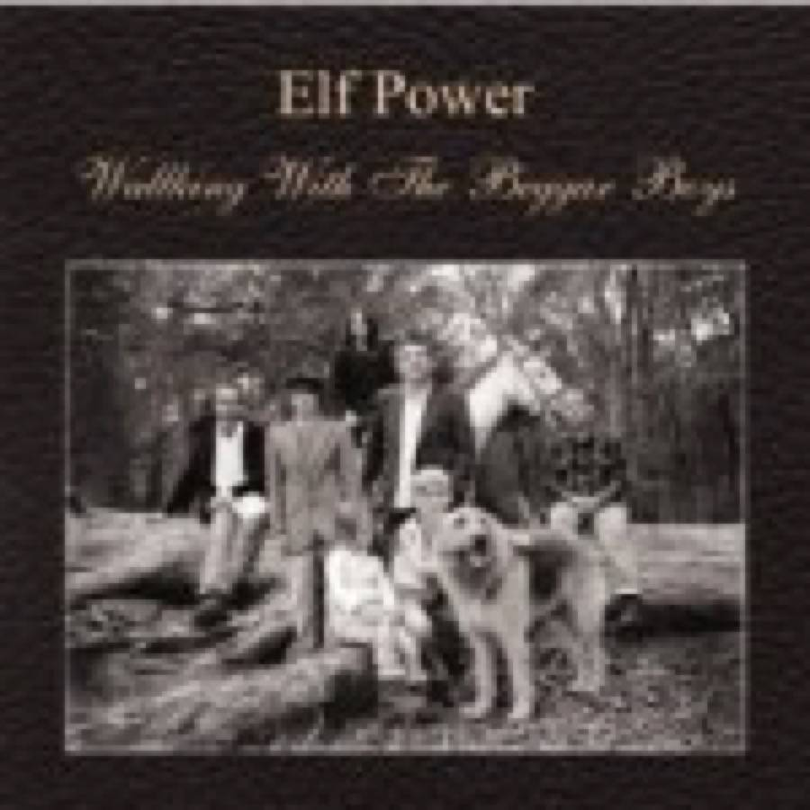 Elf Power – Walking With The Beggar Boys