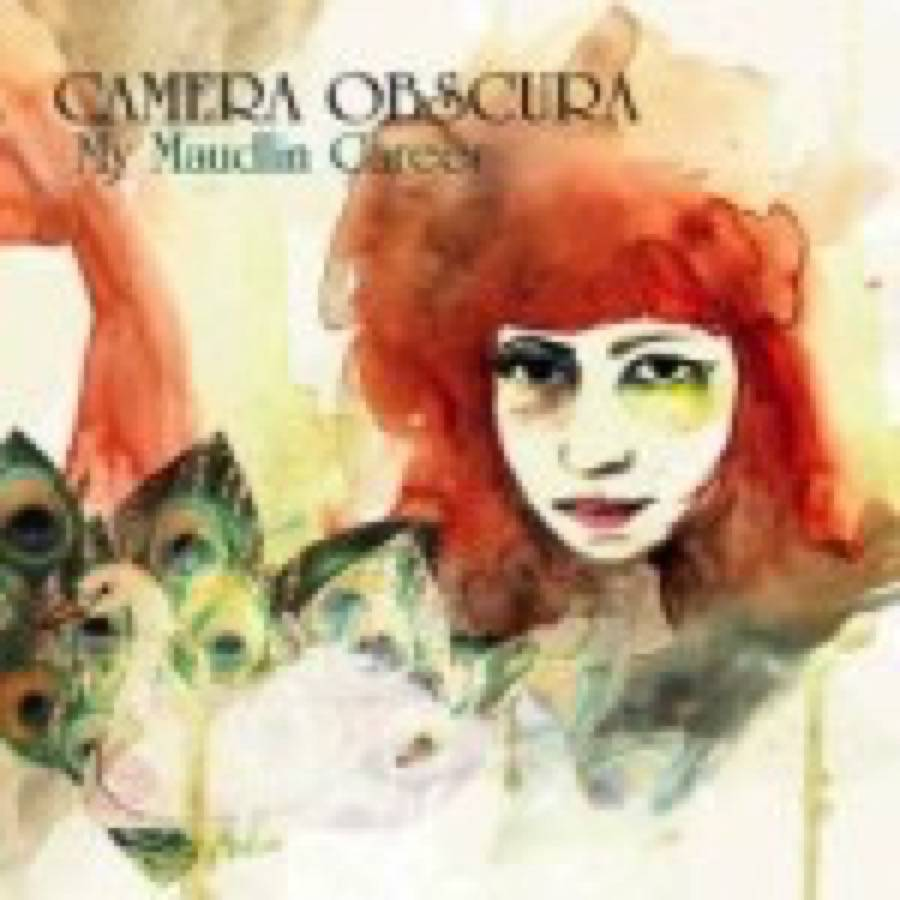 Camera Obscura – My Maudlin Career