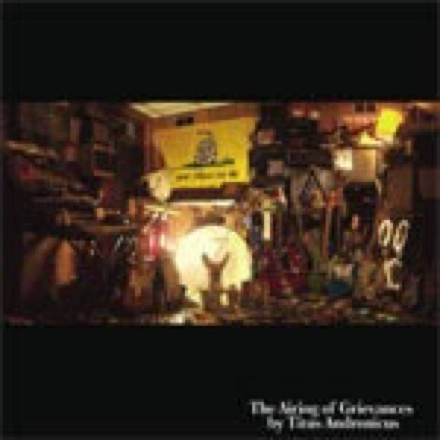 Titus Andronicus – The Airing Of Grievances