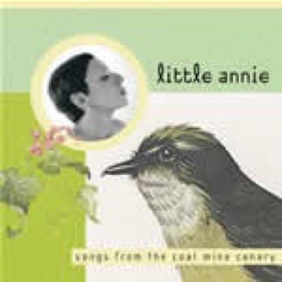 Little Annie – Songs From The Coal Mine Canary