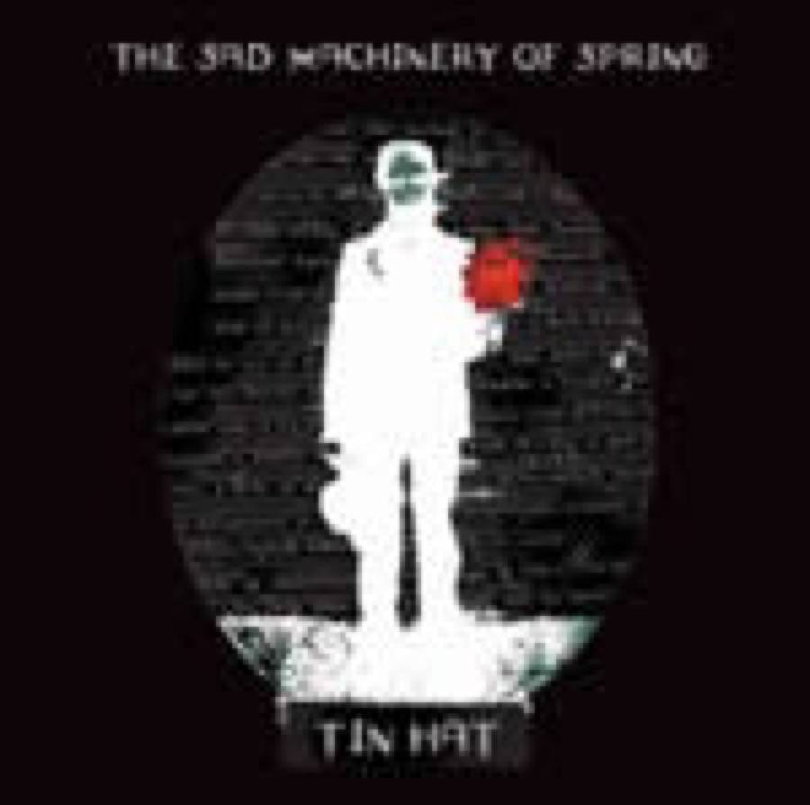 Tin Hat – The Sad Machinery Of Spring