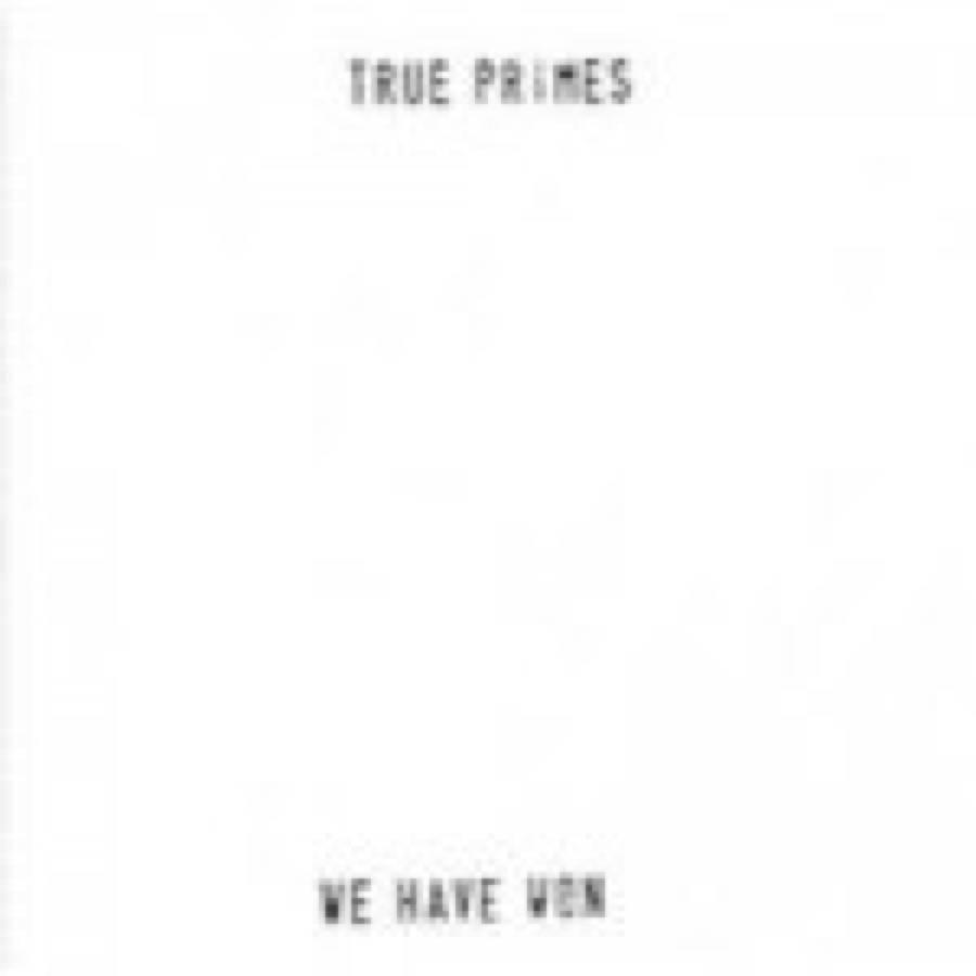 True Primes – We Have Won