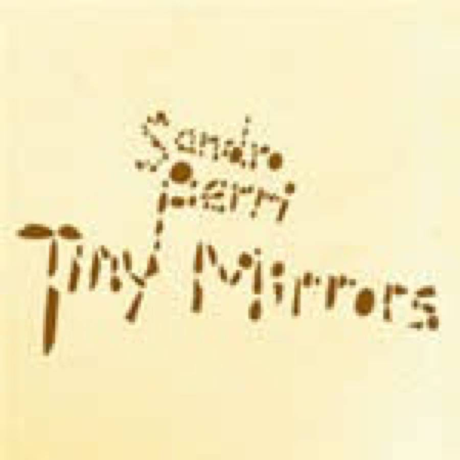 Sandro Perri – Tiny Mirrors