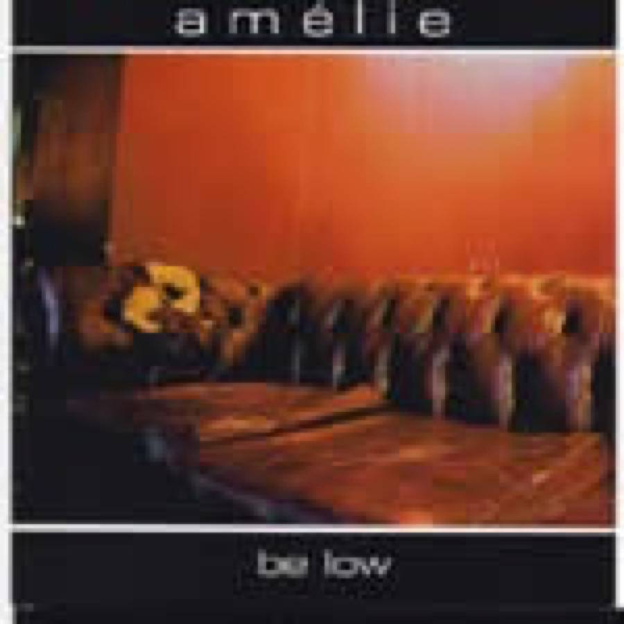 Amelie – Be Low