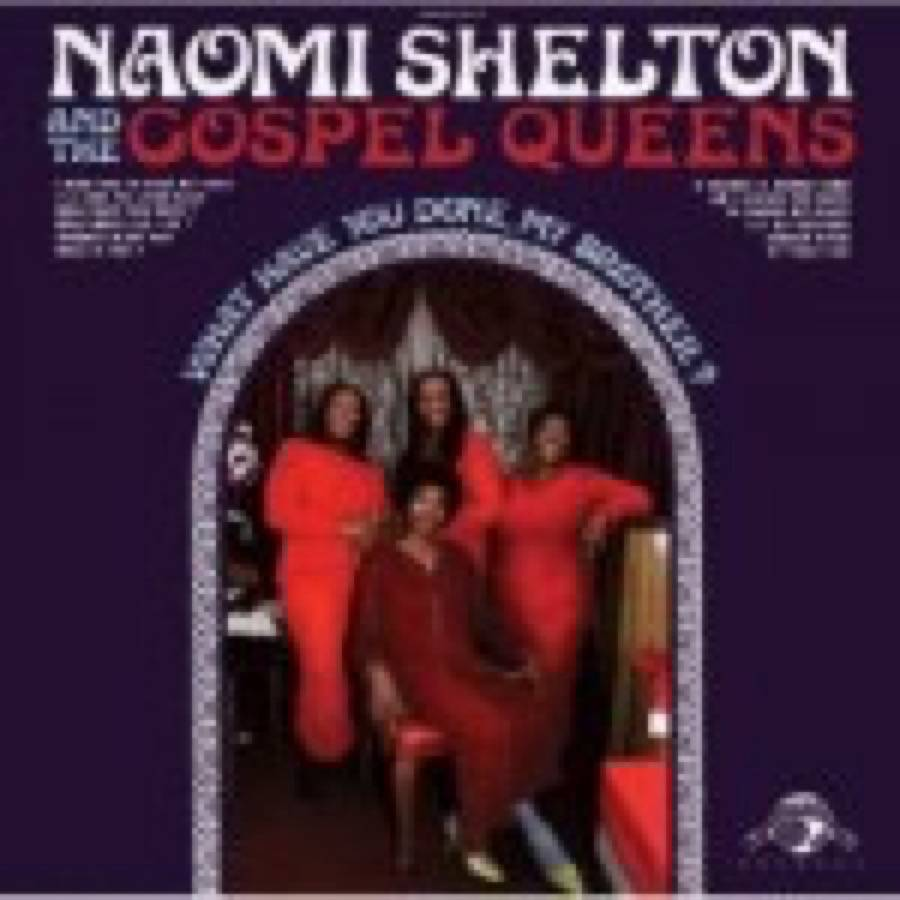 Naomi Shelton – What Have You Done, My Brother?