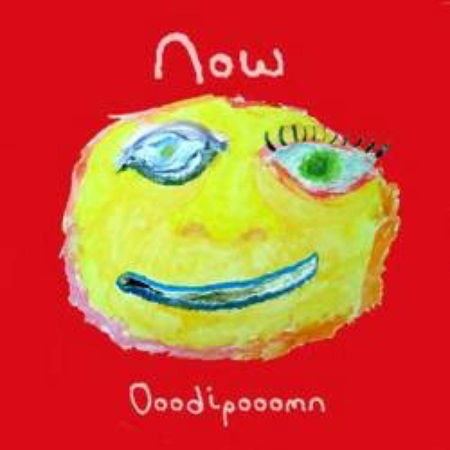 Now - Ooodipooomn