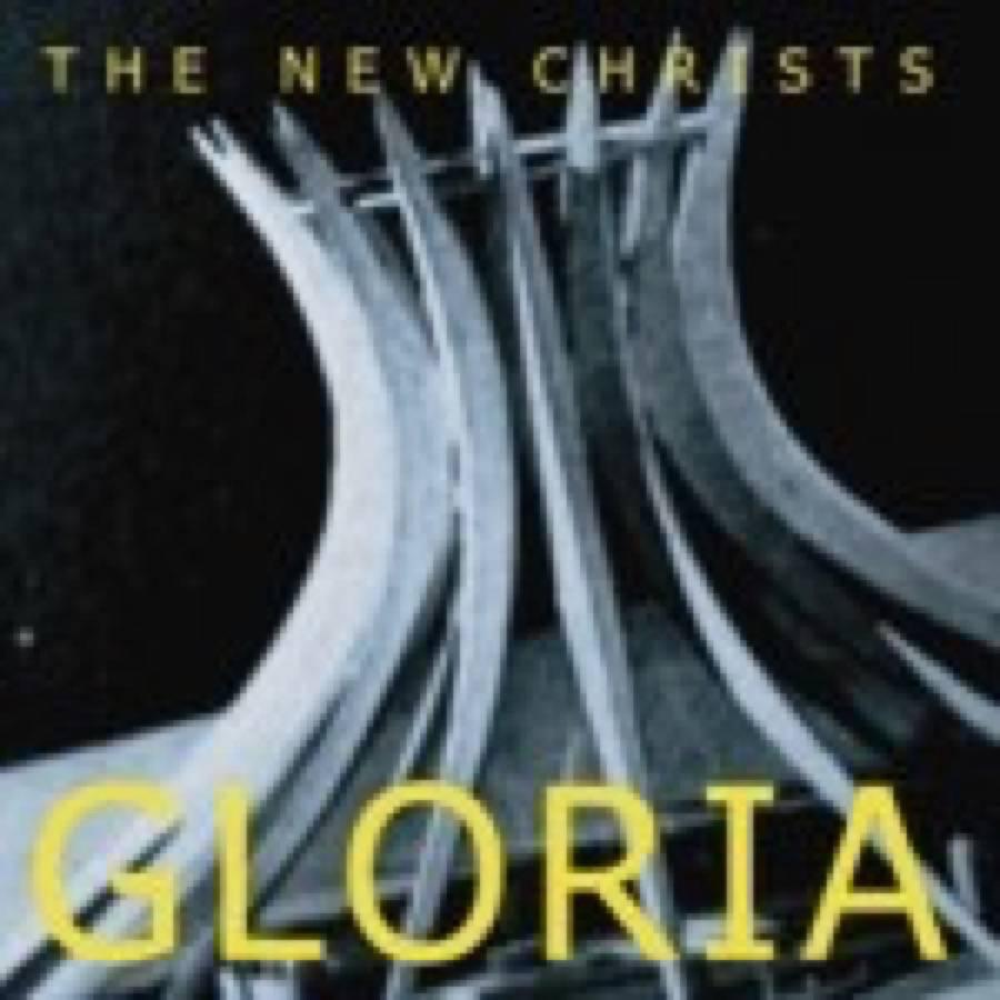 New Christs, The – Gloria