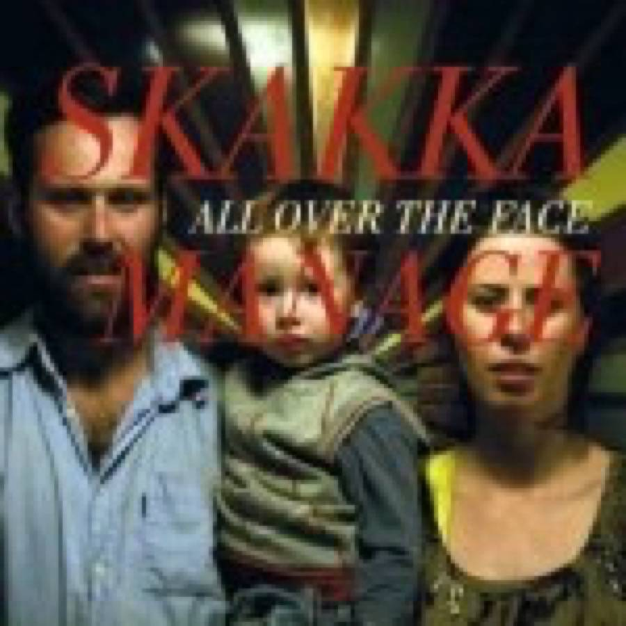 Skakkamanage – All Over The Face