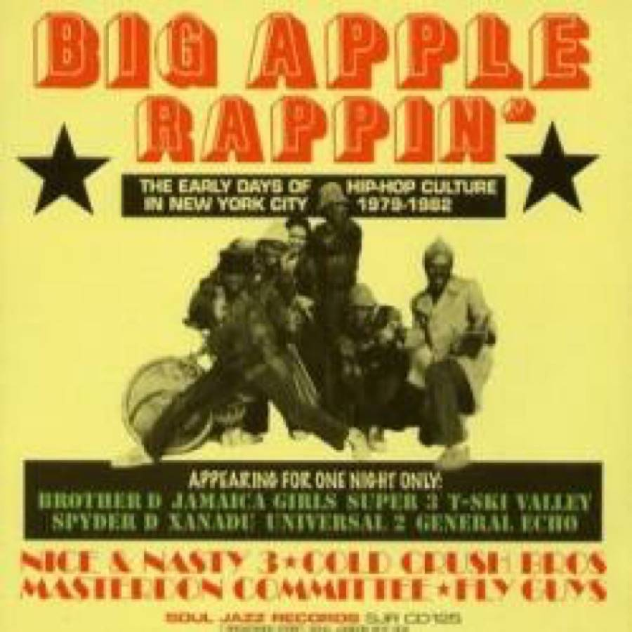- Big Apple Rappin' (The Early Days Of Hip Hop Culture In ...