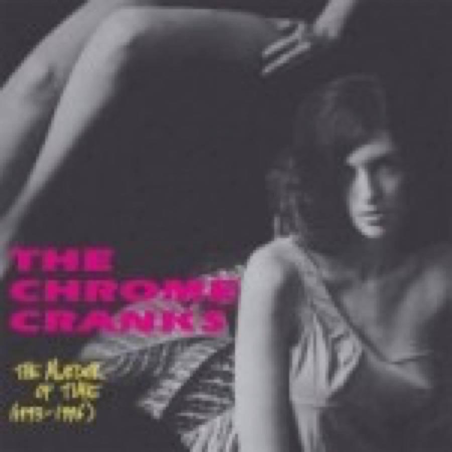Chrome Cranks – The Murder Of Time (1993-1996)