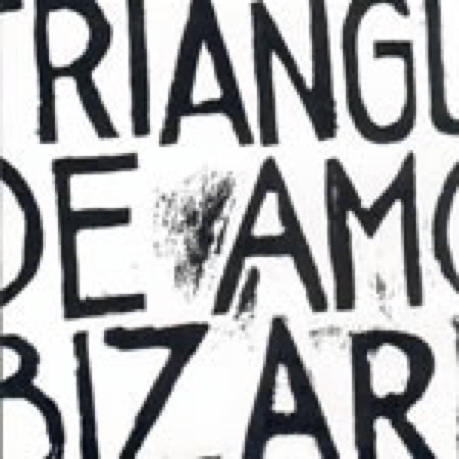 Triangulo De Amor Bizarro