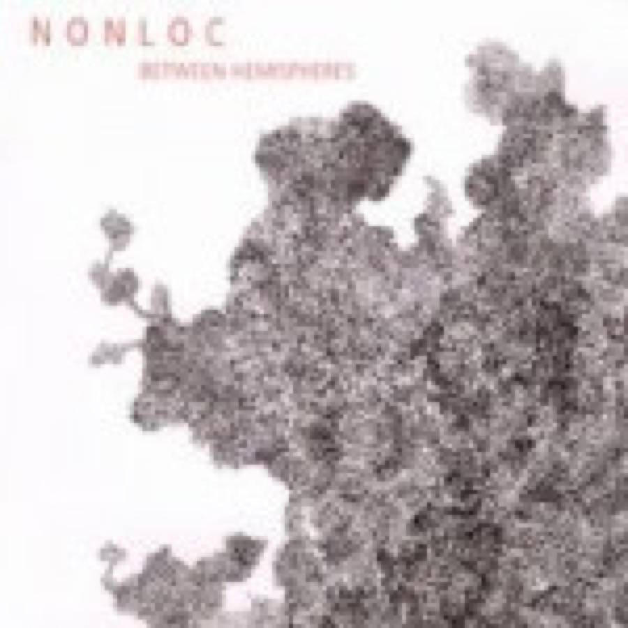 Nonloc – Between Hemispheres