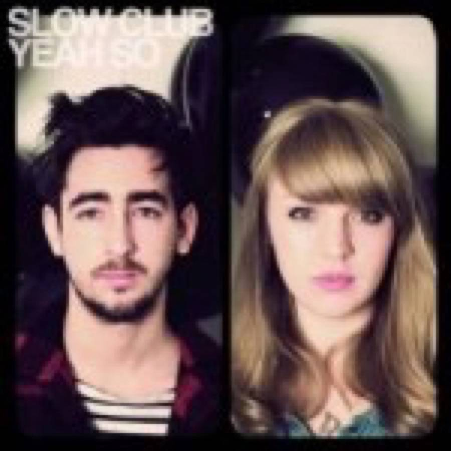 Slow Club (The) – Yeah So