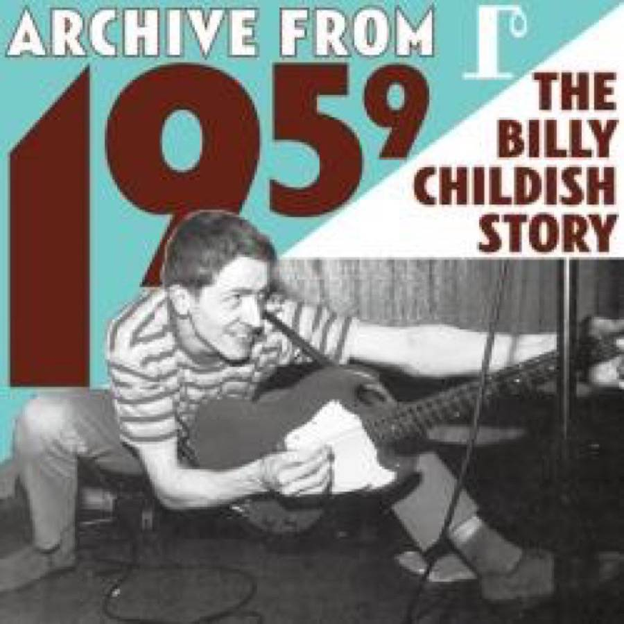 Archive From 1959 / The Billy Childish Story