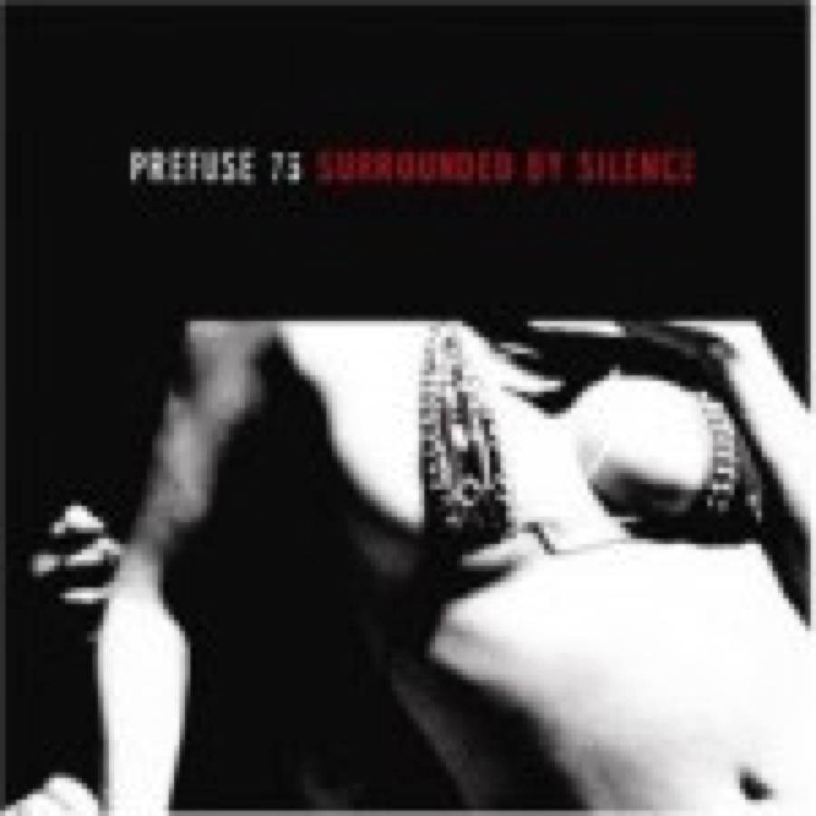 Prefuse 73 – Surrounded By Silence