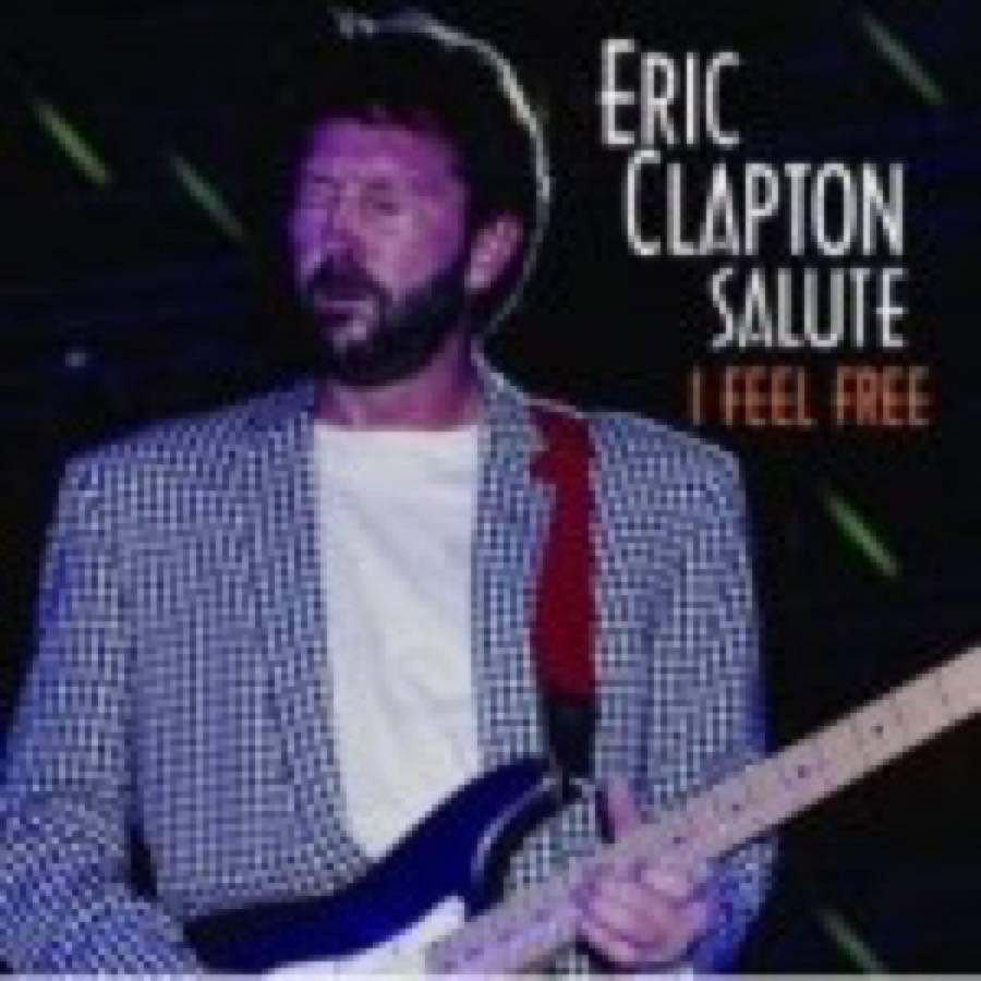 Eric Clapton Salute: I Feel Free